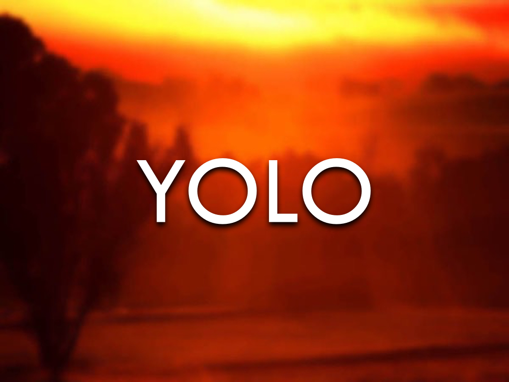 DO YOU HAVE A YOLO ATTITUDE? – – adding value and ...