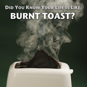 Burnt_Toast_Life.001